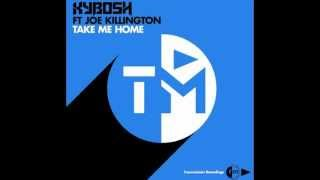 Kybosh ft. Joe Killington - Take Me Home
