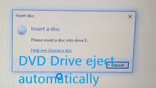 Video DVD Drive ejects automatically showing 'Insert disc' Window: Please insert a disc into drive E: download MP3, 3GP, MP4, WEBM, AVI, FLV Agustus 2018