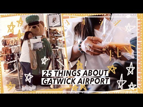 25 Things To Know About London Gatwick Airport Before Travelling
