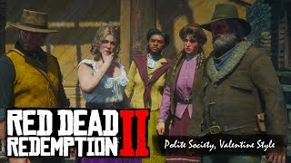 Red Dead Redemption 2 - Polite Society Valentine Style | Ep 7 (NO COMMENTARY)