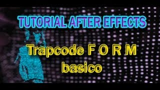 Tutorial After Effects: trapcode FORM BASICO