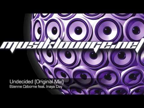 Musik Lounge   Undecided - Etienne Ozborne feat Inaya Day