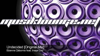 Musik Lounge | Undecided - Etienne Ozborne feat Inaya Day