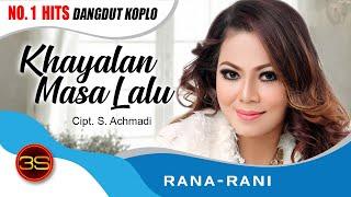 Rana Rani - Khayalan Masa Lalu [Official Music Video]