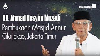 KH. Ahmad Hasyim Muzadi : Pembukaan Masjid Annur Cilangkap