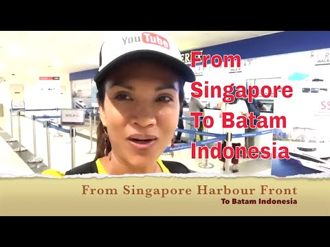 HOW TO TRAVEL FROM SINGAPORE TO BATAM INDONESIA