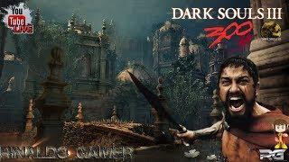 🔴 LIVE Dark Souls lll Em 300 Um espartano no mundo de Dark Souls