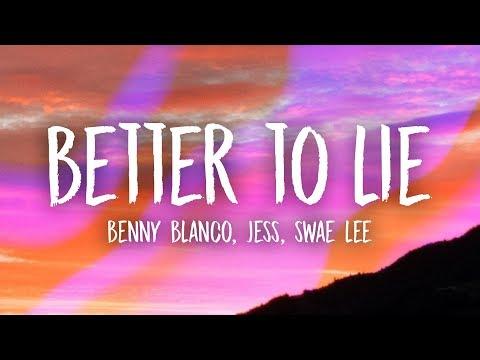 benny blanco Swae Lee Jesse - Better To Lie