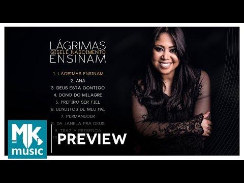 Gisele Nascimento - Preview Exclusivo do CD Lágrimas Ensinam - DEZEMBRO 2017