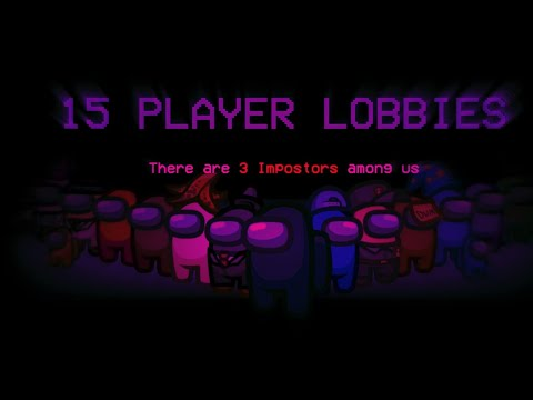 Among us 15 player lobby official trailor.