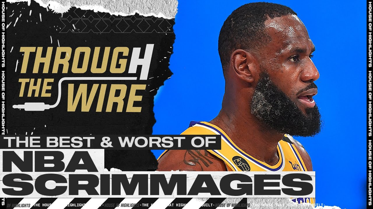 The Best and Worst Part Of NBA Scrimmages | Through The Wire Podcast
