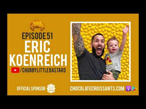 Chocolate Croissants Podcast: Ep. 51 w/ Eric Koenreich (Fitness Coach & Family Food Dude)