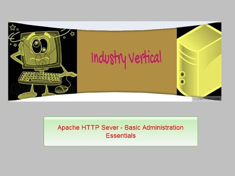 Apache HTTP Server Administration: Part 1 Installation and Configuration