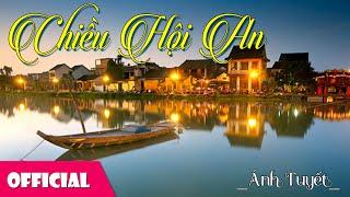 Chiều Hội An - Nhạc: Hoàng Lân - Ánh Tuyết [Official MV]