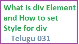 What is div element and How to set Style for div  --   Telugu 31-vlr training