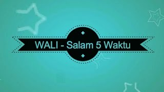 Download lagu Wali Salam 5 Waktu KARAOKE TANPA VOKAL MP3