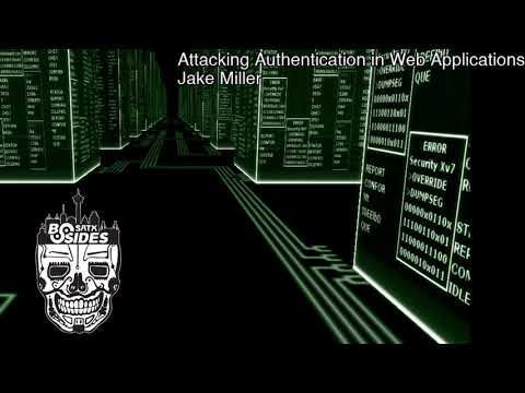 Attacking Authentication In Web Applications - Jake Miller