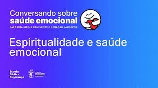 Espiritualidade e saúde emocional | Rodolfo Garcia Montosa