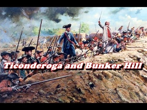 History Brief: Ticonderoga And The Battle Of Bunker Hill