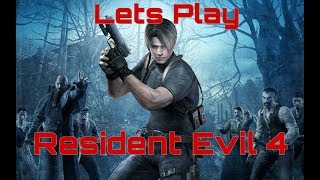 Lets Play Resident Evil 4 Part 1