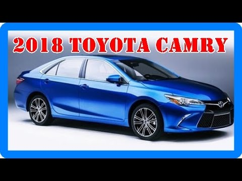 2018 Toyota Camry Redesign Interior And Exterior