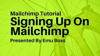 Signing Up For Mailchimp -- How to Sign Up On Mailchimp for Email Marketing.