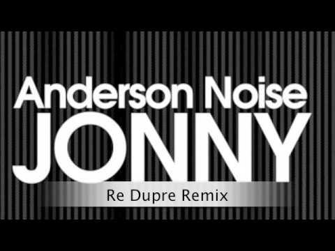 Anderson Noise - Jonny (Re Dupre Remix)