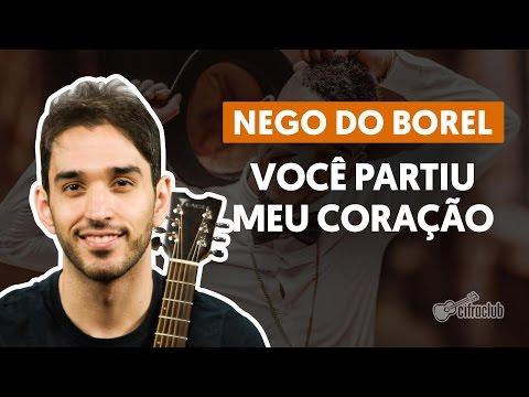 Você Partiu Meu Coração (part. Anitta e Wesley Safadão) - Nego do Borel (aula de violão completa)