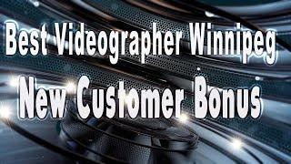 Videographer Winnipeg - (204)- 451- 6460 - Winnipeg Videographers, Winnipeg,MB