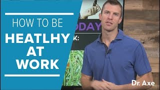How To Be Healthy At Work: 8 Simple Lifestyle Tips