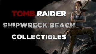 Tomb Raider Shipwreck Beach Collectibles (Documents, Relics, GPS, Mines, Cairns & Treasure Map)