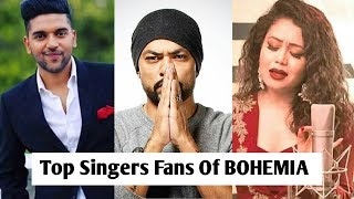 Top Singers Fans Of BOHEMIA (Part 6)