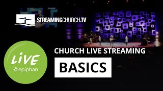 Church live streaming basics