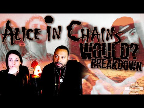 ALICE IN CHAINS Would? Reaction!!!