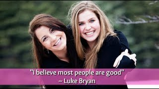 I believe most people are good - Thank You Luke Bryan