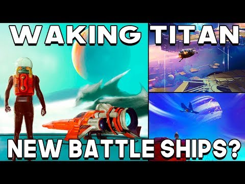 NO MAN'S SKY NEW BATTLE CRUISERS?  Waking Titan NEXT Tease - Possible NEW Freighter / Ship TYPE?