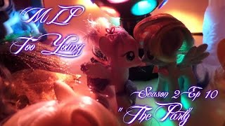 "MLP- Too Young | S2 | EP 10 | ""The Party"""