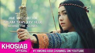 NPLAIM TAWS HLUB - Jame Vang Film, Yujin Thao, Dawb Hawj (Behind The Scenes)