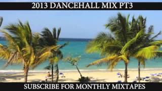 2013 DANCEHALL MIX PT3 (RDX, Demarco, Konshens, T.O.K,Beenie Man, Aidonia, Elephant Man, Ward 21)