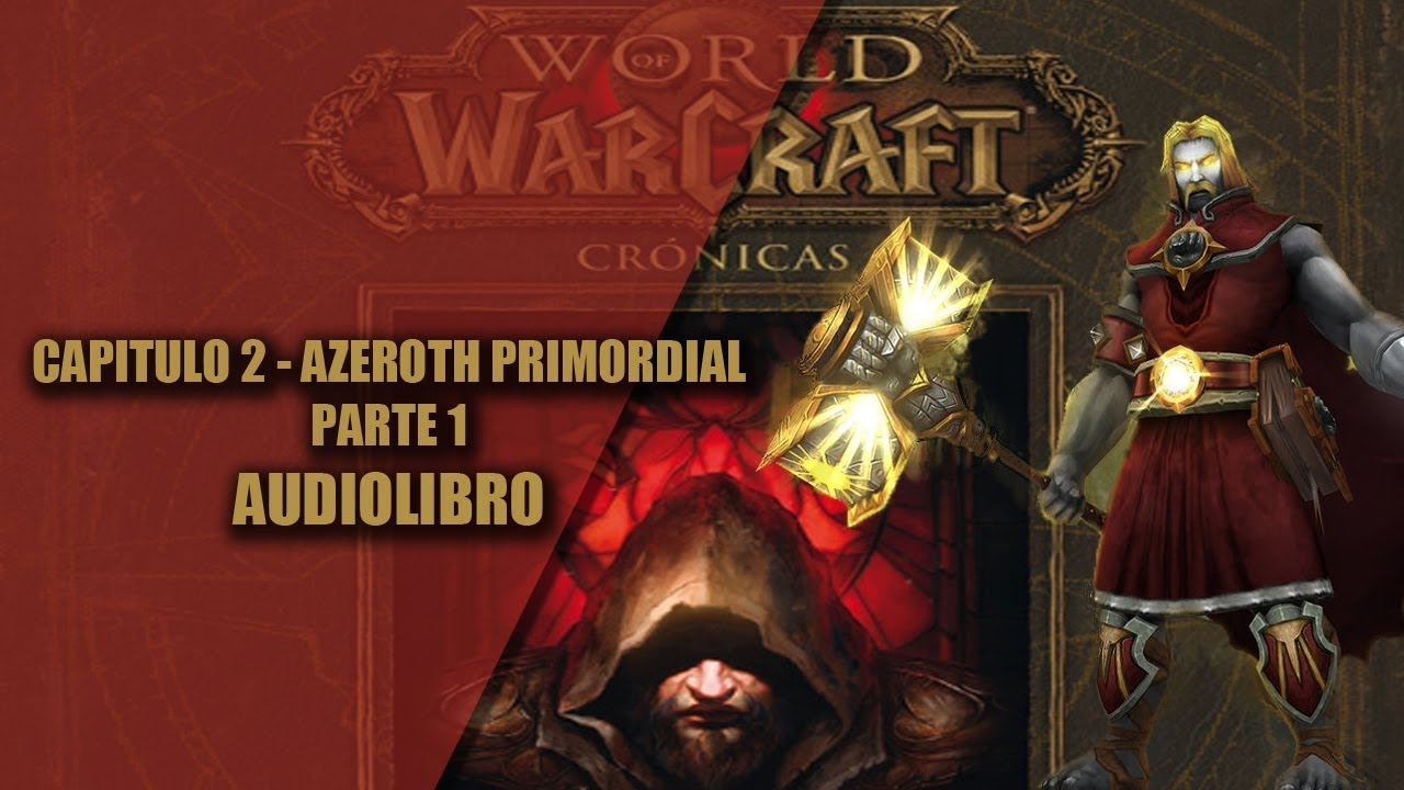 WORLD OF WARCRAFT CRONICAS 1 || CAPITULO 2 - AZEROTH