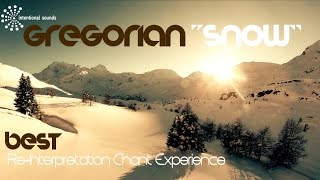 ➠ SNOW ➠ Most Powerful GREGORIAN CHANT (by ॐ Intentional Sounds )
