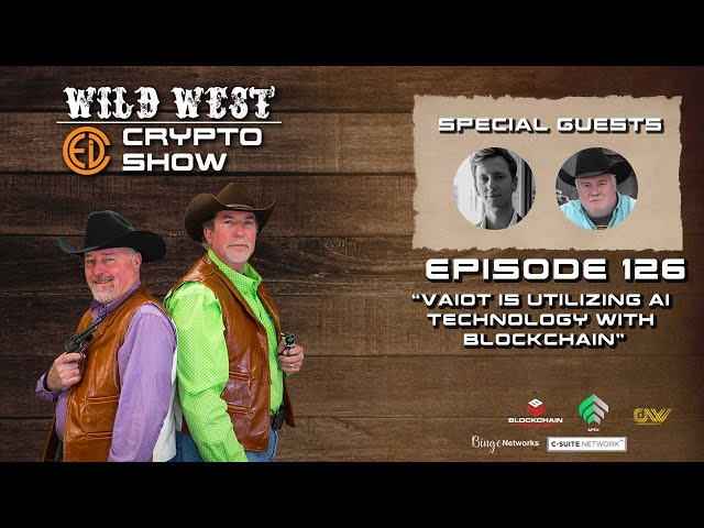 Wild West Crypto Show Episode 126 | VAIOT is Utilizing AI Technology with Blockchain