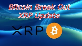 Bitcoin and XRP Updates. Bitcoin Broke Out! What's the Next Target?