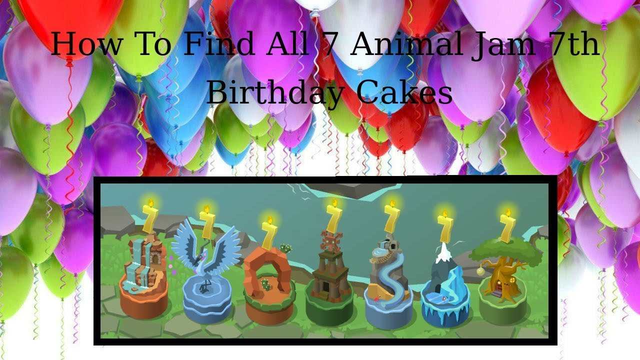 How To Find All 7 Animal Jam 7th Birthday Cakes Youtube