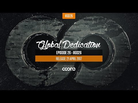Global Dedication - Episode 26 #GD26
