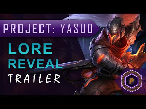 League of Legends | PROJECT: Yasuo | LORE REVEAL [TRAILER]