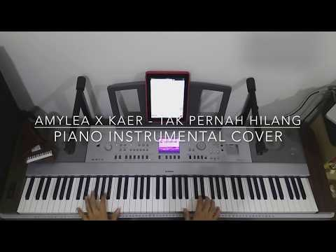 Amylea X Kaer - Tak Pernah Hilang (Piano Instrumental Cover)