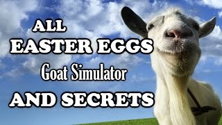 Goat Simulator All Easter Eggs And Secrets | Part 1 | HD