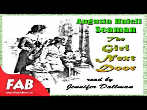 The Girl Next Door Full Audiobook by Augusta Huiell SEAMAN by Crime & Mystery Fiction