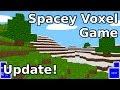 Spacey Voxel Game Update! Biomes! Clouds